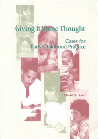 Giving It Some Thought : Cases for Early Childhood Practice 1st 2000 edition cover