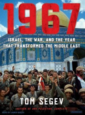 1967: Israel, the War, and the Year That Transformed the Middle East, Library Edition  2007 9781400134946 Front Cover