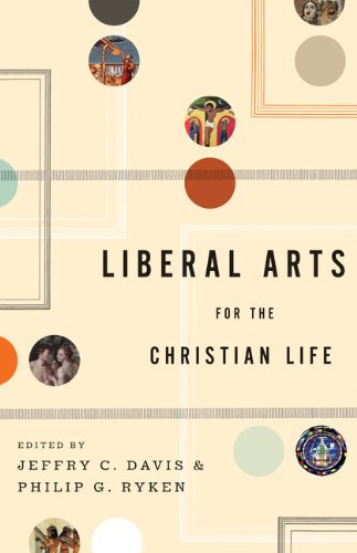 Liberal Arts for the Christian Life  N/A edition cover