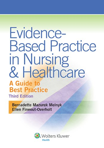 Evidence-Based Practice in Nursing and Healthcare A Guide to Best Practice 3rd 2015 (Revised) 9781451190946 Front Cover