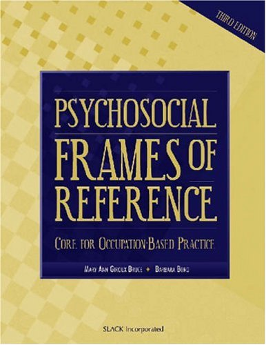 Psychosocial Frames of Reference Core for Occupation-Based Practice 3rd 2002 edition cover