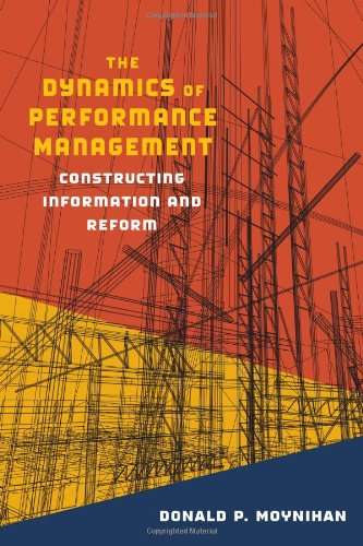 Dynamics of Performance Management Constructing Information and Reform 2nd 2008 (Revised) edition cover