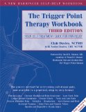 Trigger Point Therapy Workbook Your Self-Treatment Guide for Pain Relief 3rd (Revised) 9781608824946 Front Cover