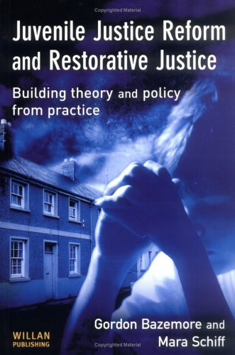 Juvenile Justice Reform and Restorative Justice Building Theory and Policy from Practice  2004 edition cover