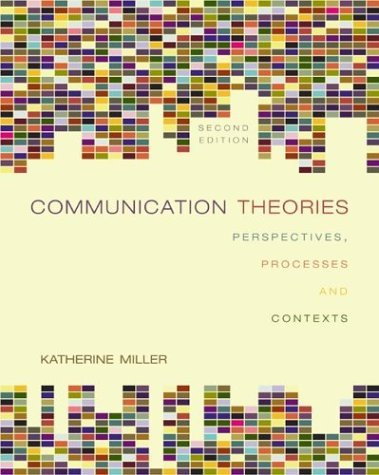 Communication Theories Perspectives, Processes, and Contexts 2nd 2005 (Revised) edition cover