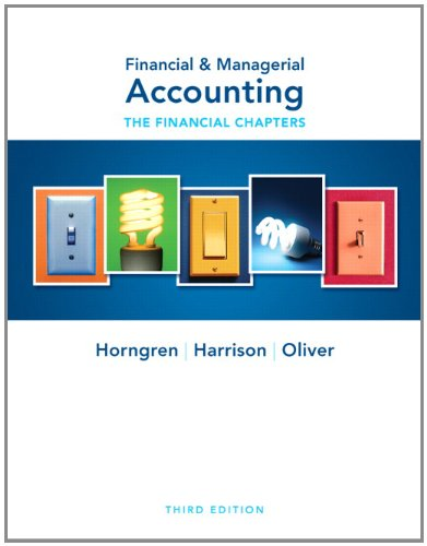 Financial and Managerial Accounting The Financial Chapters 3rd 2012 9780132497947 Front Cover