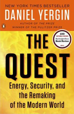 Quest Energy, Security, and the Remaking of the Modern World  2012 9780143121947 Front Cover
