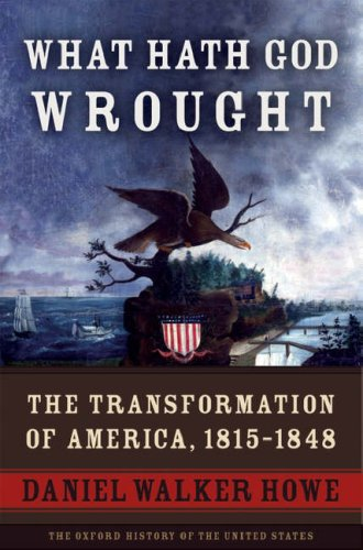 What Hath God Wrought The Transformation of America, 1815-1848  2007 9780195078947 Front Cover