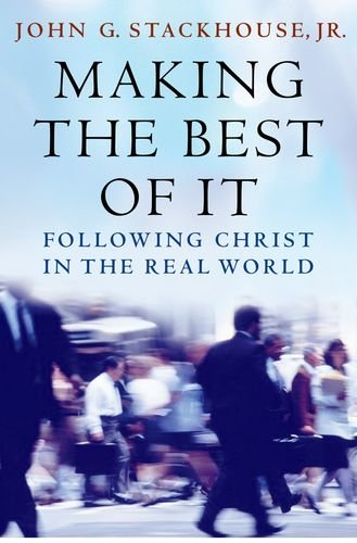 Making the Best of It Following Christ in the Real World  2011 edition cover