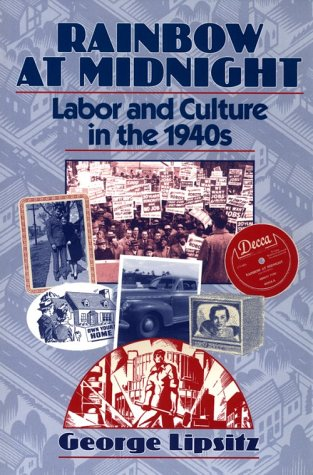 Rainbow at Midnight Labor and Culture in the 1940s  1994 edition cover