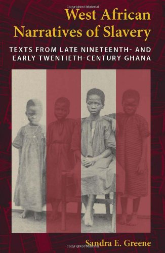 West African Narratives of Slavery Texts from Late Nineteenth- and Early Twentieth-Century Ghana  2011 edition cover