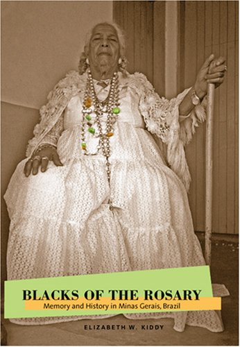 Blacks of the Rosary Memory and History in Minas Gerais, Brazil  2005 edition cover