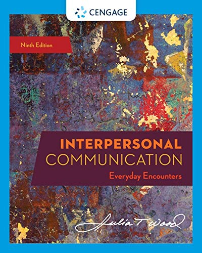 Interpersonal Communication : Everyday Encounters  9th 2020 (Revised) 9780357032947 Front Cover