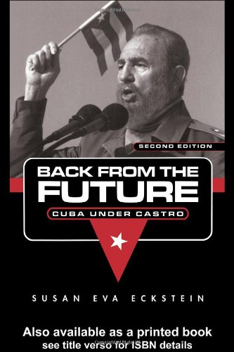 Back from the Future Cuba under Castro 2nd 2004 (Revised) edition cover