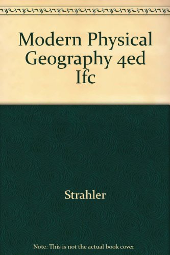 Modern Physical Geography  4th (Teachers Edition, Instructors Manual, etc.) 9780471556947 Front Cover