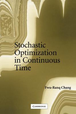 Stochastic Optimization in Continuous Time  N/A 9780521541947 Front Cover