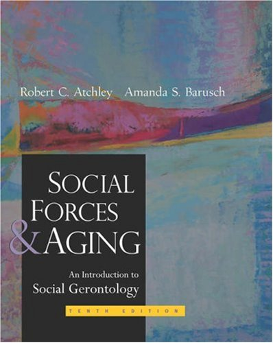 Social Forces and Aging  10th 2004 (Revised) 9780534536947 Front Cover