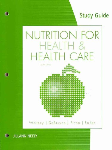Study Guide for Whitney/Debruyne/Pinna/Rolfes' Nutrition for Health and Health Care  4th 2011 9780538497947 Front Cover