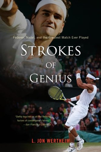 Strokes of Genius Federer, Nadal, and the Greatest Match Ever Played  2009 9780547336947 Front Cover