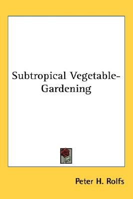 Subtropical Vegetable-Gardening N/A 9780548508947 Front Cover