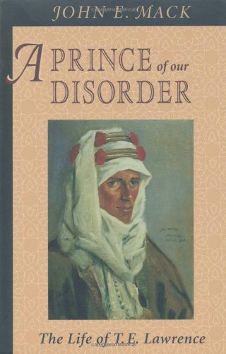 Prince of Our Disorder The Life of T. E. Lawrence  1998 edition cover