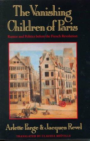Vanishing Children of Paris Rumor and Politics Before the French Revolution  1991 edition cover