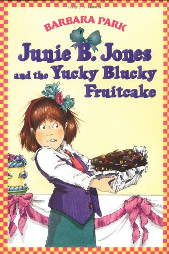 Junie B. Jones and the Yucky Blucky Fruitcake  N/A edition cover