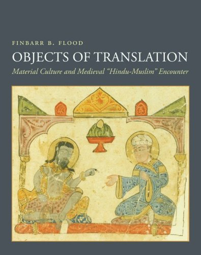 Objects of Translation Material Culture and Medieval Hindu-Muslim Encounter  2009 9780691125947 Front Cover