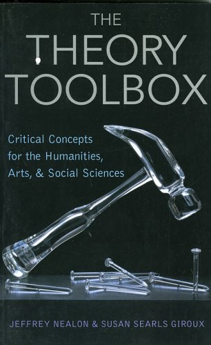 Theory Toolbox Critical Concepts for the Humanities, Arts, and Social Sciences  2003 9780742519947 Front Cover