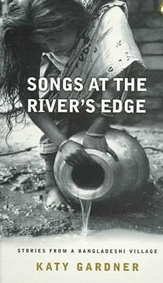 Songs at the River's Edge Stories from a Bangladeshi Village  1997 edition cover