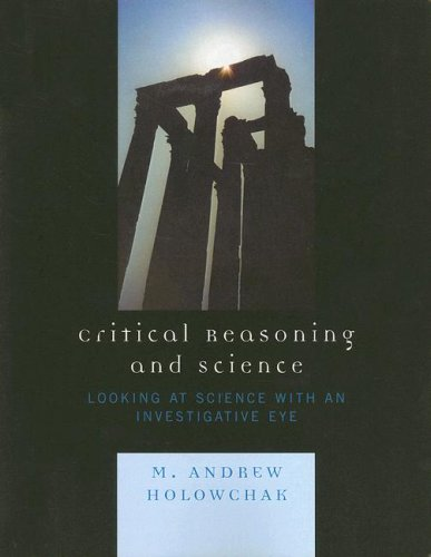 Critical Reasoning and Science Looking at Science with an Investigative Eye  2007 edition cover