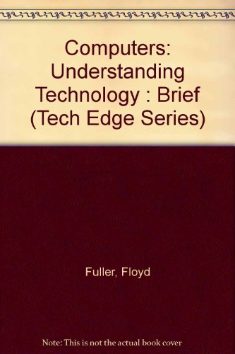 Computers : Understanding Technology: Brief 2nd 2005 9780763820947 Front Cover