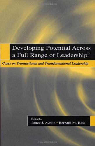 Developing Potential Across a Full Range of Leaderships Cases on Transactional and Transformational Leadership  2001 edition cover