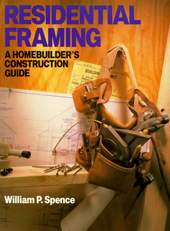 Residential Framing A Homebuilder's Construction Guide  1993 edition cover