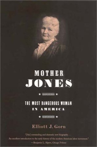 Mother Jones The Most Dangerous Woman in America N/A edition cover