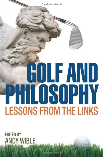 Golf and Philosophy Lessons from the Links  2010 edition cover