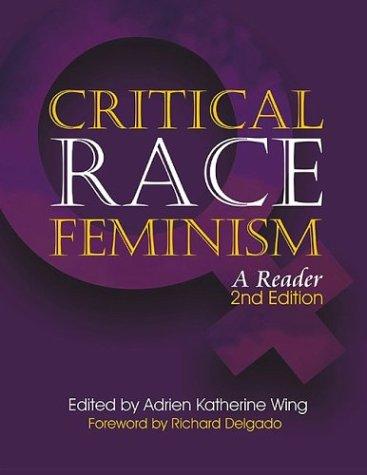 Critical Race Feminism A Reader 2nd 2003 edition cover