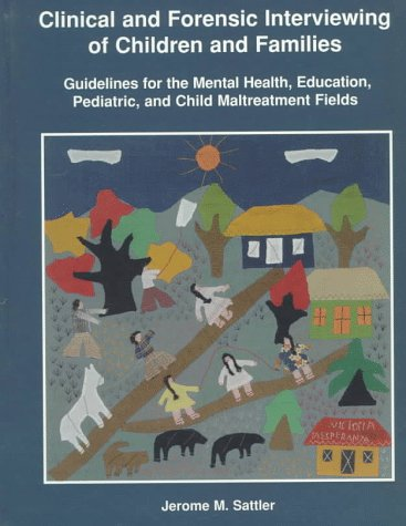 Clinical and Forensic Interviewing of Children and Families Guidelines for the Mental Health, Education, Pediatric, and Child Maltreatment Fields N/A 9780961820947 Front Cover