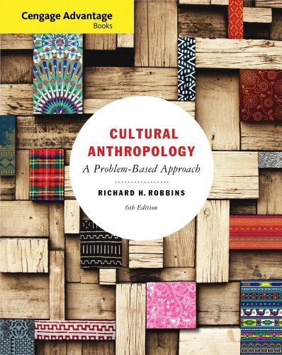 Cengage Advantage Books: Cultural Anthropology A Problem-Based Approach 6th 2013 edition cover