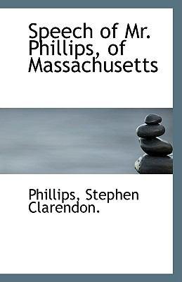 Speech of Mr Phillips, of Massachusetts N/A 9781113420947 Front Cover