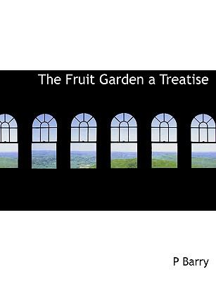 Fruit Garden a Treatise N/A 9781113730947 Front Cover