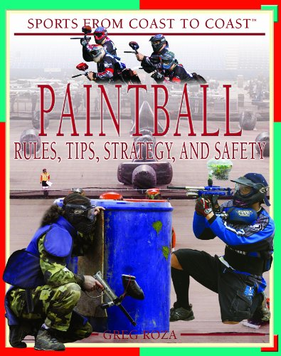Paintball Rules, Tips, Strategy, and Safety  2007 9781404209947 Front Cover