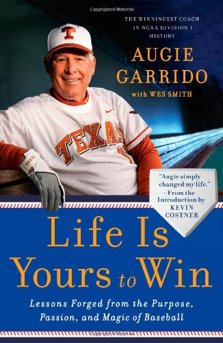 Life Is Yours to Win Lessons Forged from the Purpose, Passion, and Magic of Baseball  2011 edition cover