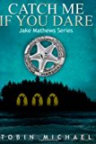 Catch Me If You Dare Jake Mathews Series Large Type  9781493687947 Front Cover