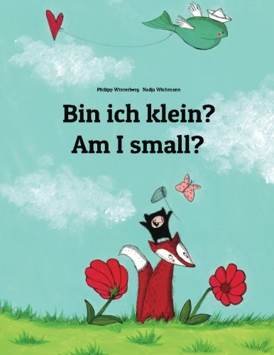 Am I Small? Bin Ich Klein? Children's Picture Book English-German (Bilingual Edition) Large Type 9781493731947 Front Cover
