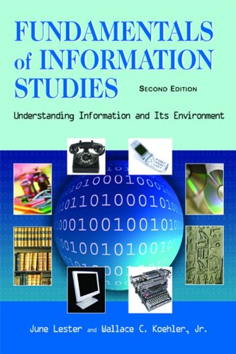 Fundamentals of Information Studies Understanding Information and Its Environment 2nd 2007 9781555705947 Front Cover