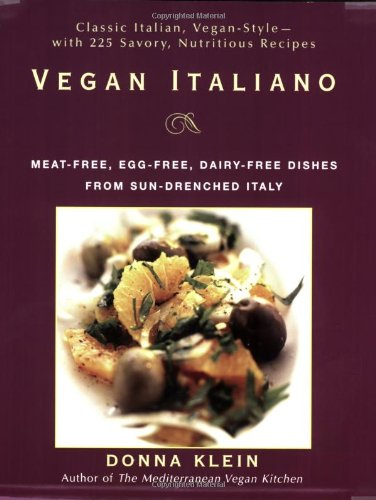 Vegan Italiano Meat-Free, Egg-free, Dairy-free Dishes from Sun-Drenched Italy  2006 9781557884947 Front Cover