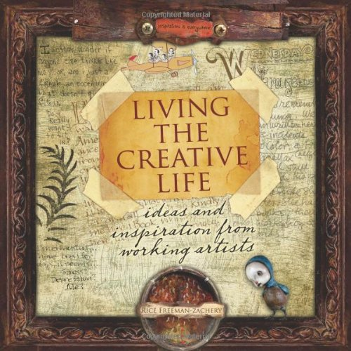 Living the Creative Life Ideas and Inspirations from Working Artists  2007 edition cover