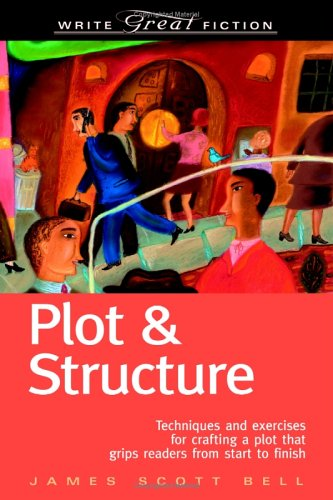 Plot and Structure Techniques and Exercises for Crafting and Plot That Grips Readers from Start to Finish 5th 2004 edition cover