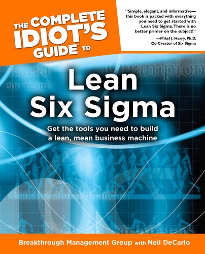 Complete Idiot's Guide to Lean Six Sigma Get the Tools You Need to Build a Lean, Mean Business Machine N/A edition cover